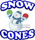 Snow Cones DECAL (Choose Your Size) Sno Kone Food Truck Sign Concession