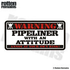 Pipeliner Warning Decal Oil Rig Pipeline Hard Hat Window Gloss Sticker HGV