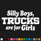 "Silly Boys Trucks are for Girls Decal 6""x3.2"" Off Road 4x4 Truck Sticker V1 SDC"