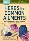 Herbs for Common Ailments Book by Rosemary Gladstar ~NEW~ Herbal Remedies