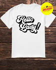 Elvis Duran And The Morning Show Hello Lady Shirt 2019 Full Size