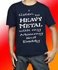 I LISTEN TO HEAVY METAL WITH MY MOMMY AND DADDY KINDER T-SHIRT