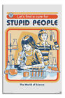 LAMINATED Steven Rhodes Let's Find A Cure For Stupid People Poster