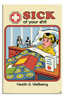 """LAMINATED Steven Rhodes Sick Of Your Hit Poster Officially Licensed 24X36"""""""