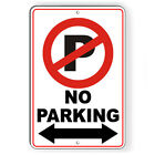 No Parking Anytime Double Arrows Metal Sign Or Decal 7 SIZES SNP005