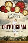 Cryptogram: ... because the past is never past, Tobert 9781782796817 New-.