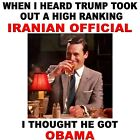 Anti Liberal Conservative TRUMP OBAMA IRANIAN OFFICIAL Funny Political Shirt