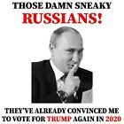 Pro Trump Conservative TRUMP 2020 THOSE SNEAKY RUSSIANS Political Shirt