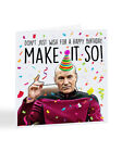 Star Trek, Captain Picard Make It So Birthday Card, Funny Dad, Brother - A7105 on eBay