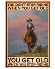 Horse Girl - You Get Old When You Stop Riding Poster Art Print Decor Home