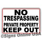 No Trespassing Private Property Keep Out Metal Sign 5 SIZES do not enter