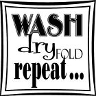 Wash Dry Fold Repeat Laundry Room Vinyl Wall Stickers