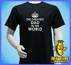 DAD  DADDY  FATHER worlds  best greatest  T  SHIRT small to 4XL