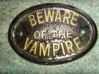 VAMPIRE BEWARE  HOUSE PLAQUE HALLOWEEN  PARTY MAGIC MYSTIC SPELL BUSINESS SIGN