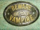 BEWARE of the VAMPIRE HOUSE PLAQUE HALLOWEEN MAGIC TWILIGHT SPELL BUSINESS SIGN