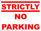 Strictly No Parking Sign for Office Factory Shop or Home 300mm x 200mm