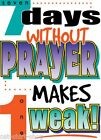 7 Days Without Prayer Makes 1 Weak Shirt, Christian, Jesus, T-Shirt, Sm - 5X
