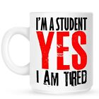 I'm A Student Yes I Am Tired Mug