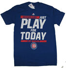 CHICAGO CUBS MLB JUST PLAY FOR TODAY JOE MADDON ROYAL BLUE PLAYOFFS T-SHIRT NWT on Ebay