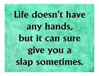 Custom Made T Shirt Life Doesn't Have Hands Can Give Slap Sometimes Funny