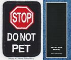 STOP DO NOT PET SERVICE DOG PATCH 2X3 INCH Danny & LuAnns Embroidery assistance