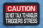 CAUTION DO NOT TALK TO HANDLER SERVICE DOG PATCH 2.5X4 Danny & LuAnns Embroidery