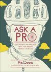 Ask a Pro - Deep Thoughts and Unreliable Advice
