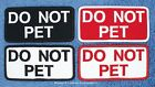 1 DO NOT PET PATCH SERVICE DOG 2X4 INCH Danny & LuAnns Embroidery assistance
