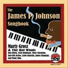 MARTY AND THE HOT WINDS/MARTY GROSZ - THE JAMES P. JOHNSON SONGBOOK NEW CD