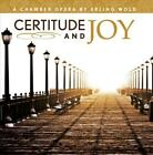 ERLING WOLD: CERTITUDE AND JOY NEW CD
