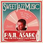 PAUL ASARO/THE FAT BABIES - SWEET JAZZ MUSIC: MUSIC OF JELLY ROLL MORTON NEW CD