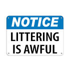 Notice Littering Is Awful Activity Sign Park Signs Aluminum METAL Sign $38.99 USD