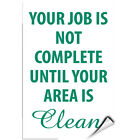 Your Job Is Not Complete Until Your Area Is Clean LABEL DECAL STICKER