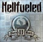 HELLFUELED - BORN II ROCK USED - VERY GOOD CD