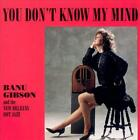 BANU GIBSON - YOU DON'T KNOW MY MIND NEW CD
