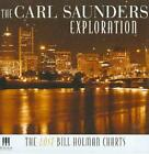 THE CARL SAUNDERS EXPLORATION/CARL SAUNDERS - THE LOST BILL HOLMAN CHARTS USED -