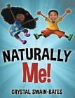Naturally Me by Crystal Swain-bates Hardcover Book Free Shipping!