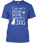 Drink Wine & Hang With My Dog - I Just Want To & Standard Unisex T-shirt