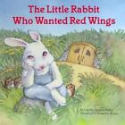 The Little Rabbit Who Wanted Red Wings (Reading Railroad) Bailey, Carolyn Sherw