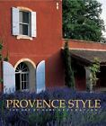 Provence Style: The Art of Relaxed Decoration Duck, Noelle Hardcover