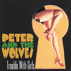 Trouble With Girls Peter & The Wolves Audio CD New