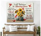 Cardinal Sunflower I Still Believe In Amazing Grace Wall Decor Poster No Frame