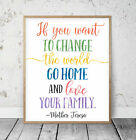 If You Want To Change The World Go Home,Nursery Print Decor Quotes Wall Art