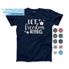 Let Freedom Ring T-Shirt | Adult T-Shirt | Toddler T-Shirt | Fourth of July