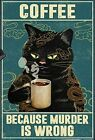 Coffee Black cat Because Murder is Wrong Art Poster