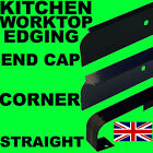 KITCHEN WORKTOP EDGING TRIM STRIP END CAP/CORNER JOINT/STRAIGHT RUN 30MM 40MM