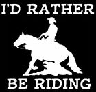 """Man Cowboy on HORSE """"Rather be Riding"""" Car Vinyl Decal (14 colors) Truck Trailer"""