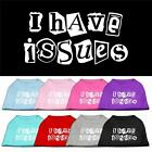 Dog Pet Puppy I Have Issues Screen T Shirt Clothes Apparel Pajamas 9 Colors