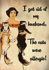 FV22 Vintage Style Got Rid Of My Husband Cats Were Allergic Women Funny Poster