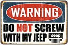 Warning- Do Not Screw With My Jeep Decorative Metal Sign